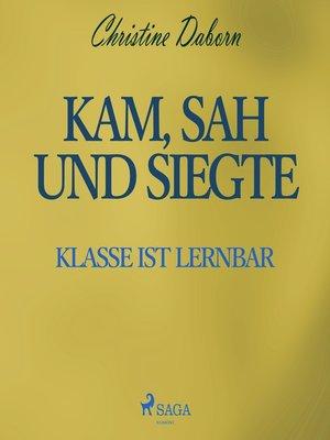 cover image of Kam, sah und siegte