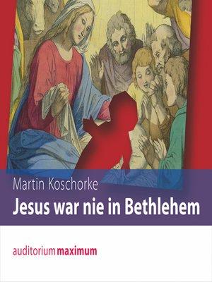 cover image of Jesus war nie in Bethlehem