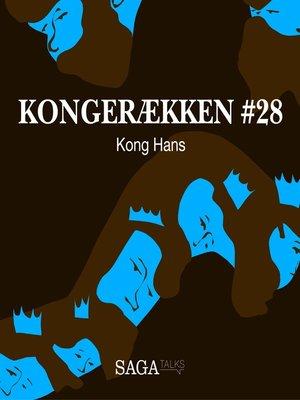 cover image of Kong Hans--Kongerækken 28