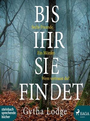 cover image of Bis ihr sie findet