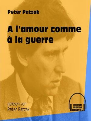cover image of A l'amour comme à la guerre