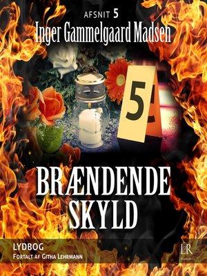 cover image of Afsnit 5--Brændende skyld 5
