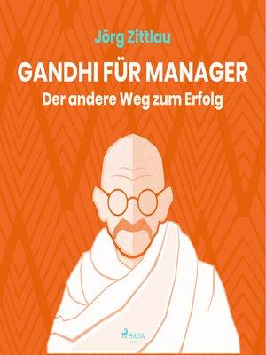 cover image of Gandhi für Manager--Der andere Weg zum Erfolg