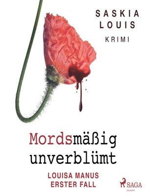 cover image of Mordsmäßig unverblümt--Louisa Manus erster Fall