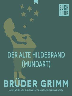 cover image of Der alte Hildebrand (Mundart)
