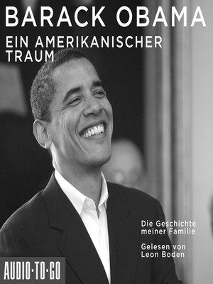 cover image of Ein amerikanischer Traum--Die Geschichte meiner Familie