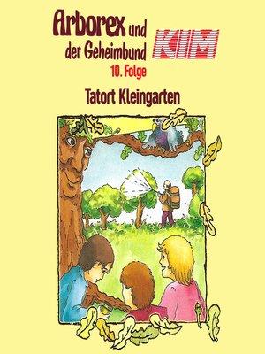 cover image of Arborex und der Geheimbund KIM, Folge 10