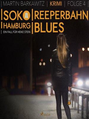 cover image of Reeperbahn-Blues--SoKo Hamburg--Ein Fall für Heike Stein 4