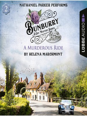 cover image of A Murderous Ride--Bunburry--A Cosy Mystery Series, Episode 2