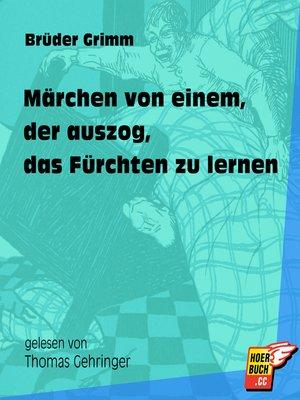cover image of Märchen von einem, der auszog, das Fürchten zu lernen