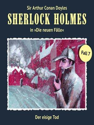 cover image of Sherlock Holmes, Die neuen Fälle, Fall 7