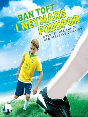 cover image of I Neymars fodspor--Drengen der søgte den perfekte dribling