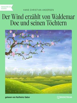 cover image of Der Wind erzählt von Waldemar Doe und seinen Töchtern