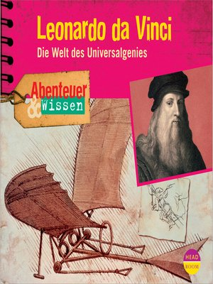cover image of Leonardo da Vinci--Die Welt des Universalgenies--Abenteuer & Wissen
