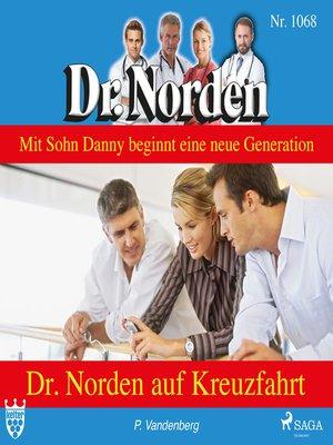 cover image of Dr. Norden auf Kreuzfahrt--Dr. Norden 1068