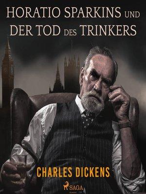cover image of Horatio Sparkins / Der Tod des Trinkers