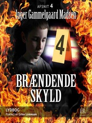 cover image of Afsnit 4--Brændende skyld 4