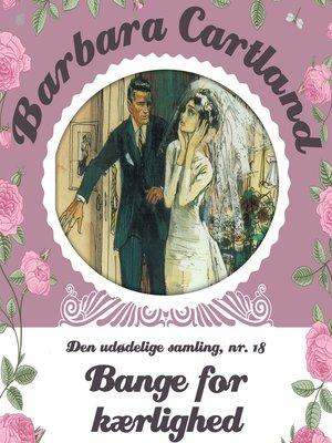 cover image of Bange for kaerlighed--Barbara Cartland--Den udødelige samling 18