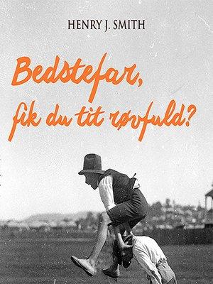 cover image of Bedstefar, fik du tit røvfuld?
