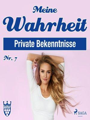cover image of Private Bekenntnisse--Meine Wahrheit 7