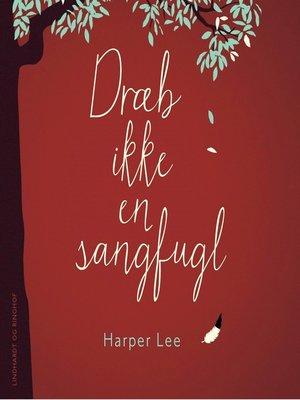 cover image of Dræb ikke en sangfugl
