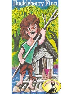 cover image of Mark Twain, Huckleberry Finn