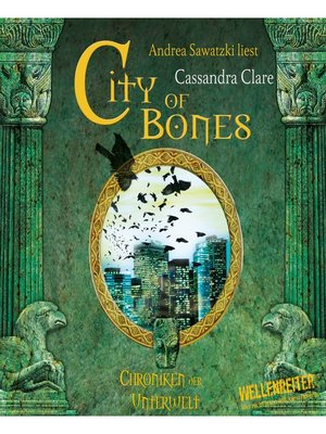 cover image of City of Bones--City of Bones--Chroniken der Unterwelt 1