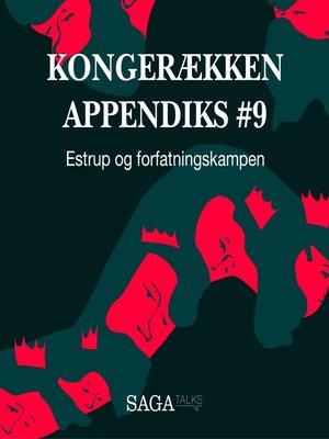 cover image of Estrup og forfatningskampen--Kongerækken Appendiks 9