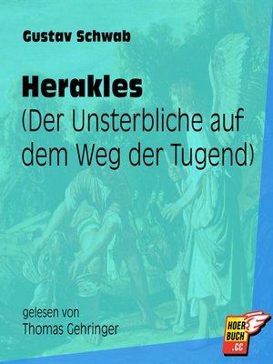 cover image of Herakles--Der Unsterbliche auf dem Weg der Tugend