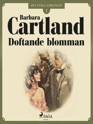 cover image of Doftande blomman--Den eviga samlingen 7