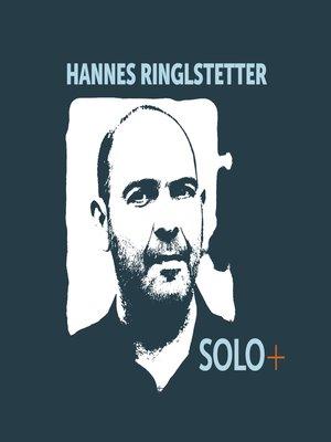 cover image of Hannes Ringlstetter, SOLO+