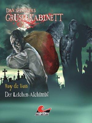 cover image of Dan Shockers Gruselkabinett, Der Leichen-Alchimist