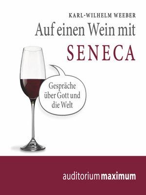 cover image of Auf einen Wein mit Seneca