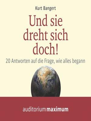 cover image of Und sie dreht sich doch!