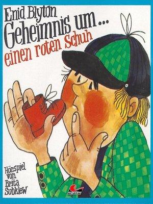 cover image of Enid Blyton, Geheimnis um einen roten Schuh