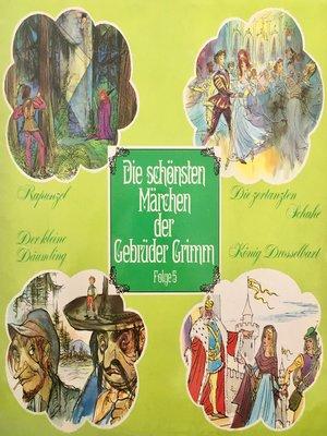 cover image of Die schönsten Märchen der Gebrüder Grimm, Folge 5
