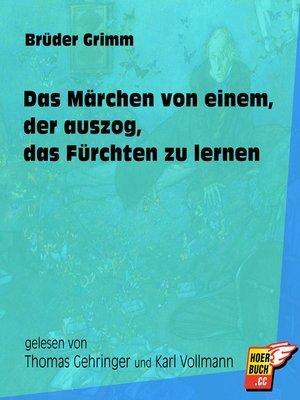 cover image of Das Märchen von einem, der auszog, das Fürchten zu lernen