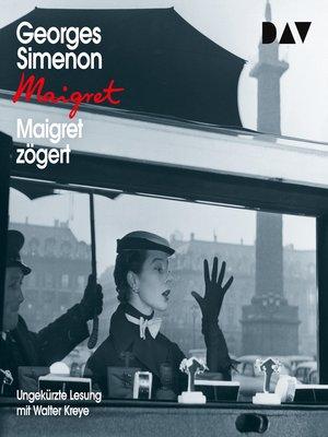 cover image of Maigret zögert