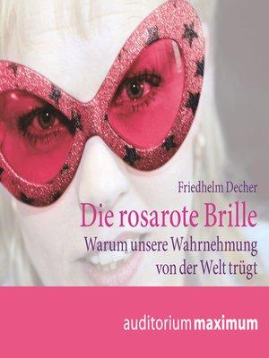 cover image of Die rosarote Brille
