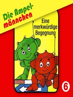 cover image of Die Ampelmännchen, Folge 6