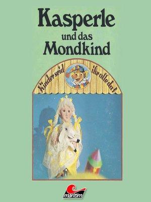cover image of Kasperle, Kasperle und das Mondkind