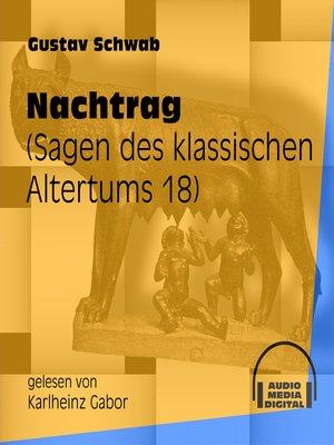 cover image of Nachtrag--Sagen des klassischen Altertums, Teil 18