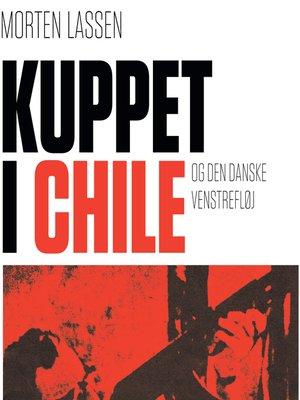 cover image of Kuppet i Chile--og den danske venstrefløj