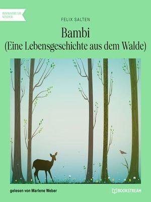 cover image of Bambi--Eine Lebensgeschichte aus dem Walde