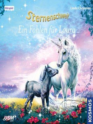 cover image of Ein Fohlen für Laura--Sternenschweif, Teil 40