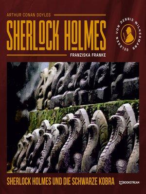 cover image of Sherlock Holmes und die schwarze Kobra
