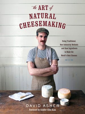 cover image of The Art of Natural Cheesemaking