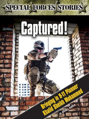 cover image of Captured! Bringing in 9-11 Planner Khalid Sheik Mohammed