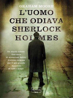 cover image of L'uomo che odiava Sherlock Holmes