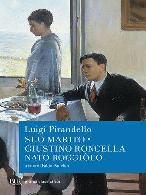 cover image of Suo marito--Giustino Roncella nato a Boggiòlo